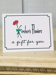 Kirchers Flower's Gift Certificate from Kircher's Flowers in Defiance and Paulding, OH