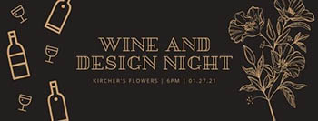 Virtual Wine and Design Night  from Kircher's Flowers in Defiance and Paulding, OH